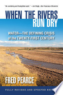 When the Rivers Run Dry  Fully Revised and Updated Edition