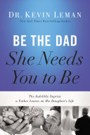 Be the Dad She Needs You to Be Book