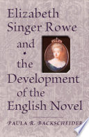 Elizabeth Singer Rowe and the Development of the English Novel