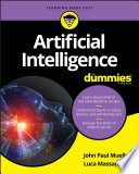 """Artificial Intelligence For Dummies"" by John Paul Mueller, Luca Massaron"