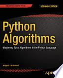 Python Algorithms  : Mastering Basic Algorithms in the Python Language