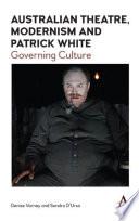 Australian Theatre  Modernism and Patrick White Book PDF