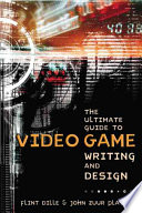 link to The ultimate guide to video game writing and design in the TCC library catalog