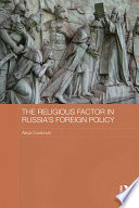 The Religious Factor in Russia s Foreign Policy