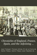 Chronicles of England  France  Spain  and the Adjoining Countries