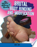 Brutal Body Binding and Modification