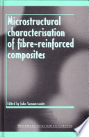 Microstructural Characterisation of Fibre Reinforced Composites Book