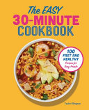 The Easy 30 Minute Cookbook