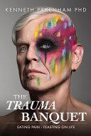 The Trauma Banquet