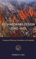 RTL hardware design using VHDL : coding for efficiency, portability, and scalability