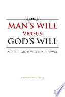 Man's Will Versus God's Will