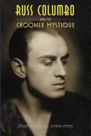 Pdf Russ Columbo and the Crooner Mystique