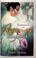 Rumours in the Regency Ballroom: Scandalising the Ton / Gallant Officer, Forbidden Lady