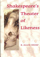 Shakespeare s Theater of Likeness