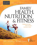 Complete Guide To Family Health Nutrition Fitness