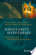 Singularity Hypotheses  : A Scientific and Philosophical Assessment