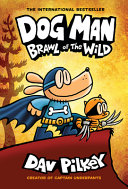Dog Man  Brawl of the Wild  From the Creator of Captain Underpants  Dog Man  6   6