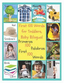 First 100 Words for Toddlers  Baby Bilingual  Primeras 100 Palabras  Spanish English Bilingual  Spanish Edition