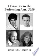 Obituaries in the Performing Arts, 2019