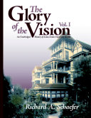 The Glory of the Vision, Vol. I