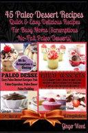 45 Paleo Dessert Recipes  Quick   Easy Delicious Recipes for Busy Moms