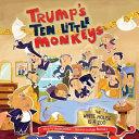Trump's Ten Little Monkeys