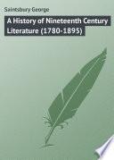 A History Of Nineteenth Century Literature 1780 1895
