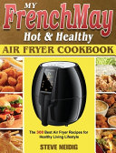 My FrenchMay Hot Healthy Air Fryer Cookbook