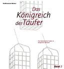 Das Königreich der Täufer: Die münsterischen Täufer im Spiegel der Nachwelt