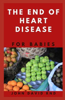 The End of Heart Disease for Babies Book