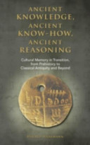 Ancient Knowledge  Ancient Know How  Ancient Reasoning