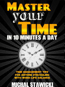 Master Your Time in 10 Minutes a Day