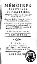 Mémoires politiques et militaires pour servir à l'histoire de Louis XIV et de Louis XV