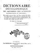 Dictionnaire encyclopédique des amusemens des sciences mathématiques et physiques, des procédés curieux des arts, des tours récréatifs et subtils de la magie blanche, et des découvertes ingénieuses et variées de l'industrie