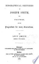 Biographical Sketches of Joseph Smith the Prophet