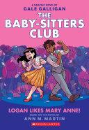 Logan Likes Mary Anne! (The Baby-Sitters Club Graphic Novel #8) Pdf/ePub eBook