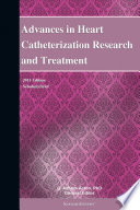 Advances In Heart Catheterization Research And Treatment 2011 Edition Book PDF