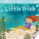 Little Trish and her Adventures Under The Sea