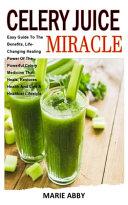 Celery Juice Miracle