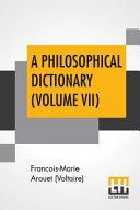 A Philosophical Dictionary  Volume VII