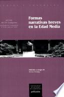 Formas narrativas breves en la Edad Media  : actas del IV Congreso : Santiago de Compostela, 8-10 de julio de 2004