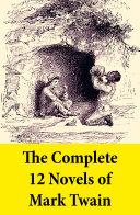 The Complete 12 Novels of Mark Twain