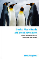 Geeks, Mush Heads and the IT Revolution