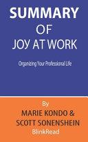 Summary of Joy at Work By Marie Kondo   Scott Sonenshein