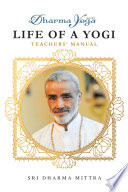Dharma Yoga Life of a Yogi Teachers  Manual Book