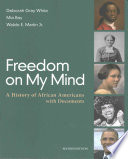 Freedom on My Mind  : A History of African Americans, with Documents