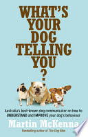 What S Your Dog Telling You Australia S Best Known Dog Communicator
