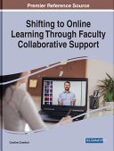 Shifting to Online Learning Through Faculty Collaborative Support