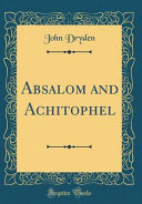Absalom and Achitophel  Classic Reprint