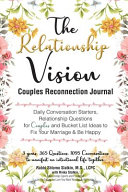 Relationship Vision Couples Reconnection Journal  Daily Conversations  Relationship Questions and Bucket Lists to Fix Your Marriage and Be Happy